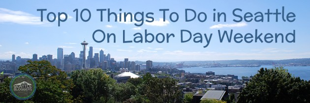 Top 10 Things to Do in Seattle on Labor Day Weekend