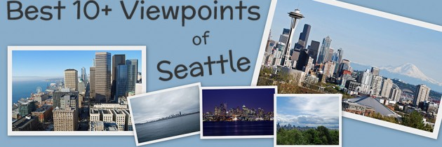 Best Views of Seattle | 10+ Amazing Viewpoints